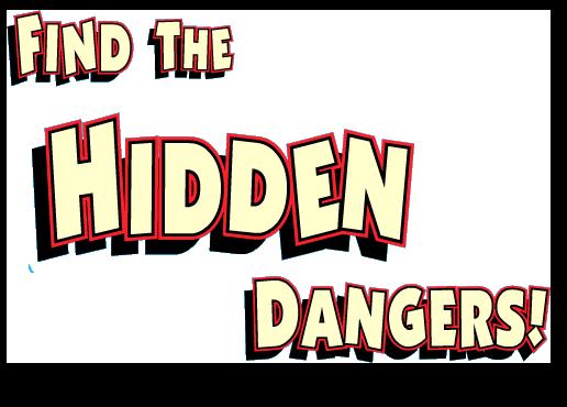 Find the Hidden Dangers