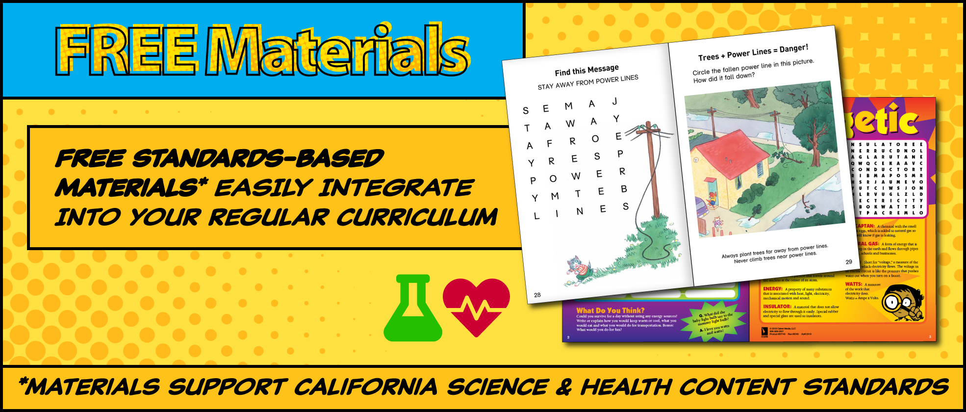 Free materials easily integrate into your regular curriculum. Materials support California Science & Health Content Standards